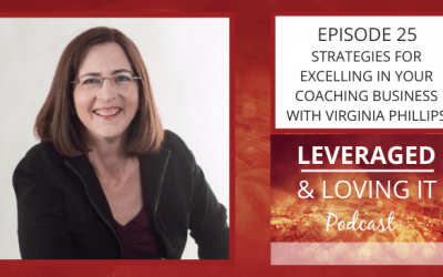 Ep 25. Strategies for Excelling in Your Coaching Business with Virginia Phillips