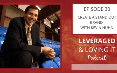 Ep 30. Create A Stand Out Brand with Kevin Huhn