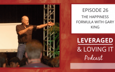 Ep 26. The Happiness Formula with Gary King