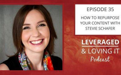 Ep 35. How to Repurpose Your Content with Stevie Schafer