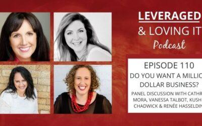 Ep 110. Do You Want a Million Dollar Business? Panel discussion with Cathryn Mora, Vanessa Talbot, Kushla Chadwick and Renee Hasseldine