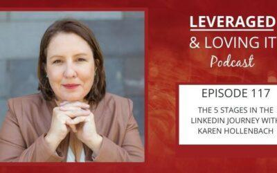 Ep 117. The 5 stages in the LinkedIn Journey Karen Hollenbach