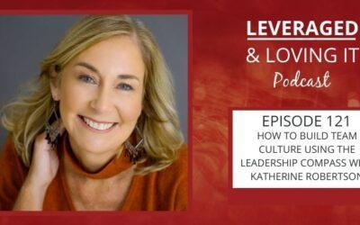 Ep 121. How to build team culture using the Leadership Compass with Katherine Robertson