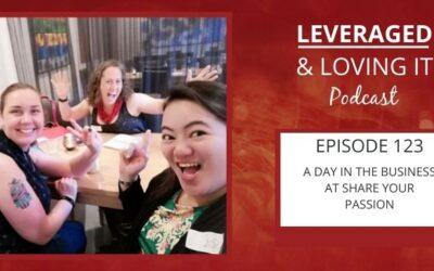 Ep 123. A day in the business at Share Your Passion