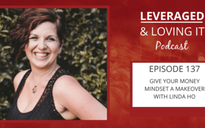 Ep 137. Give your money mindset a makeover with Linda Ho