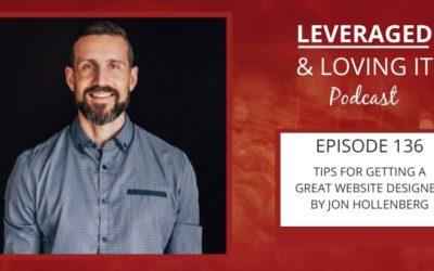 Ep 136. Tips for getting a great website designed by Jon Hollenberg