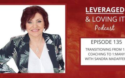 Ep 135. Transitioning from 1:1 coaching to 1:many with Sandra Madafferi
