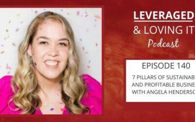 Ep 140. 7 pillars of sustainable and profitable business with Angela Henderson