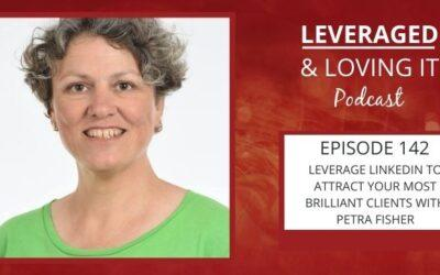 Ep 142. Leverage LinkedIn to attract your most brilliant clients with Petra Fisher