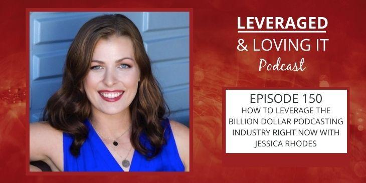 Leveraged and Loving It Episode 150 Jessica Rhodes. Jessica is a woman with medium length brown hair. She is smiling widely at the camera and is wearing a blue blouse.