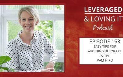 Ep 153. Easy tips for avoiding burnout with Pam Hird
