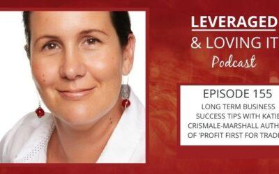 Ep 155. Long term business success tips with Katie Crismale-Marshall author of Profit First for Tradies