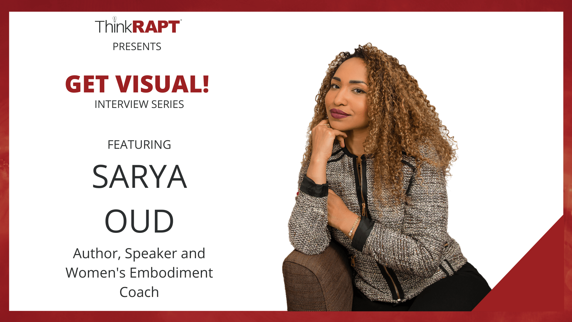 A curly woman sitting on a couch, wearing a blazer and smiling at the camera.  Text says Think RAPT presents Get Visual Interview Series featuring Sarya Oud