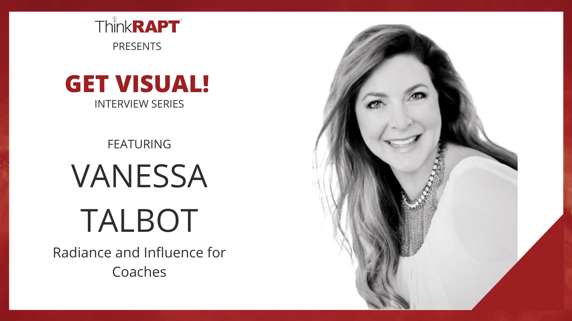 A smiling woman with a long hair. Text says Think RAPT Get Visual Interview Series Featuring Vanessa Talbot