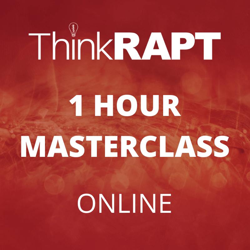 Think RAPT 1 Hour Masterclass